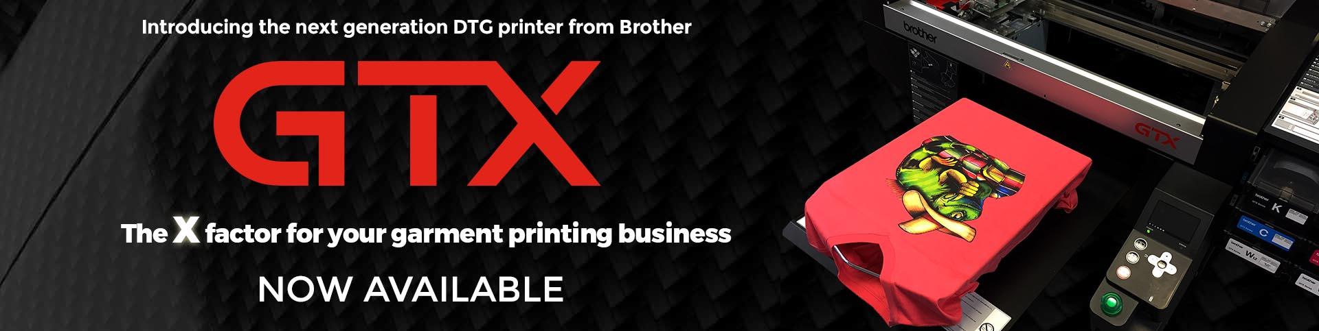 Introducing the Brother GTX DTG Printer